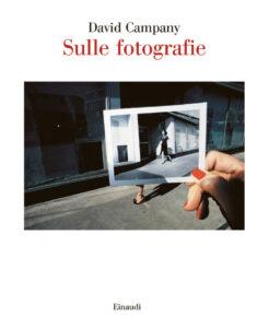 David Campany - Sulle fotografie