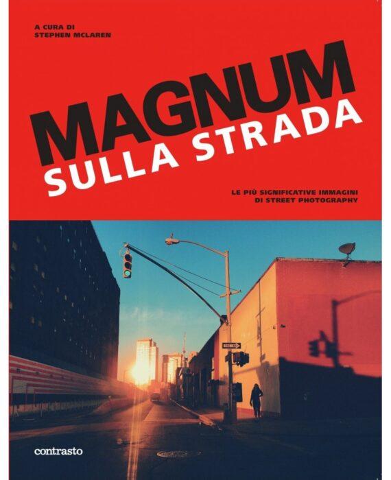 Magnum sulla strada. Le più significative immagini di street photography